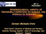 EPIDEMIOLOGICAL ASPECTS OF TRICHINELLA INFECTION IN HUMANS AND   ANIMALS IN ROMANIA