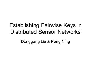 Establishing Pairwise Keys in Distributed Sensor Networks