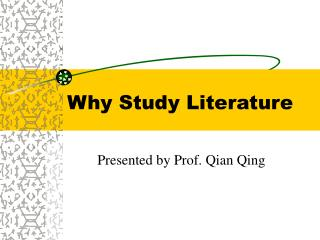 Why Study Literature