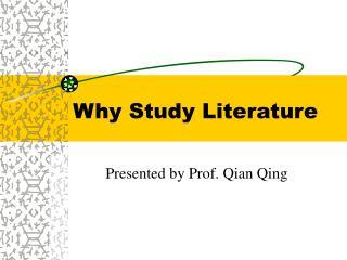 Why Study Literature