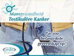 Testikul re kanker is die mees algemene kanker by jong manne in Suid-Afrika