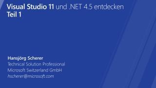Visual Studio 11 und  4.5 entdecken Teil 1