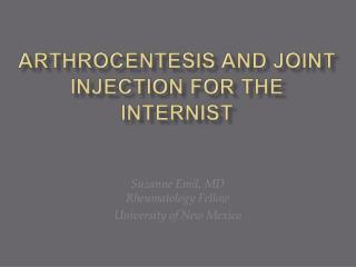 Arthrocentesis and Joint Injection for the Internist