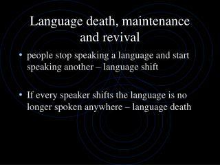 Language death, maintenance and revival