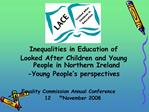 Inequalities in Education of  Looked After Children and Young People in Northern Ireland  -Young People s perspectives