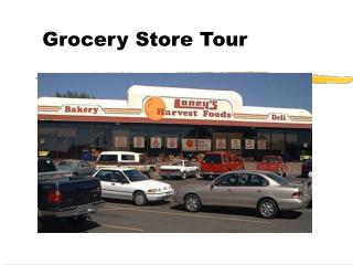Grocery Store Tour