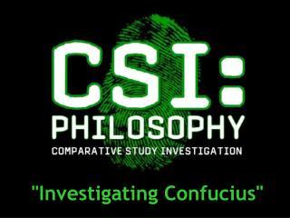 Investigating Confucius