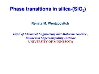 Renata M. Wentzcovitch    Dept. of Chemical Engineering and Materials Science , Minnesota Supercomputing Institute UNIVE