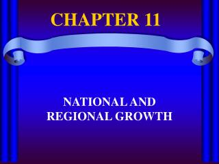 NATIONAL AND REGIONAL GROWTH