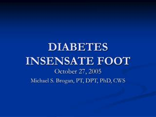 DIABETES INSENSATE FOOT