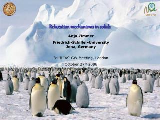 Anja Zimmer Friedrich-Schiller-University Jena, Germany  3rd ILIAS-GW Meeting, London October 27th 2006