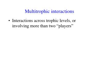Multitrophic interactions
