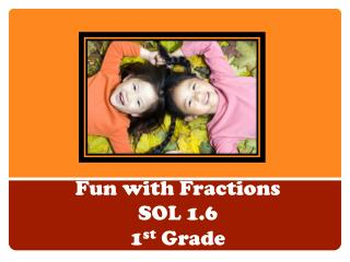 Fun with Fractions SOL 1.6 1st Grade