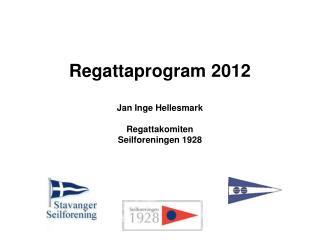Regattaprogram 2012  Jan Inge Hellesmark  Regattakomiten Seilforeningen 1928