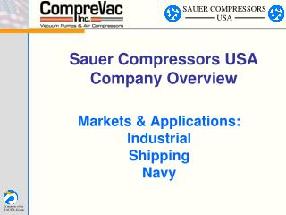 Markets  Applications: Industrial Shipping Navy