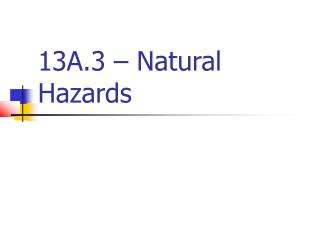13A.3   Natural Hazards