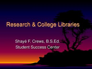 Research  College Libraries