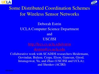 Some Distributed Coordination Schemes for Wireless Sensor Networks