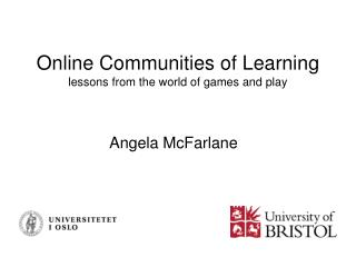 Online Communities of Learning   lessons from the world of games and play