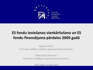 ES fondu ievie anas vienkar o ana un ES fondu finansejuma pardales 2009.gada