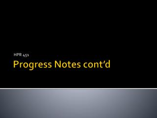 Progress Notes cont d