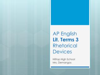 AP English  Lit. Terms 3 Rhetorical Devices