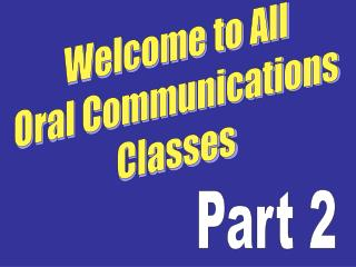 Welcome to All Oral Communications Classes