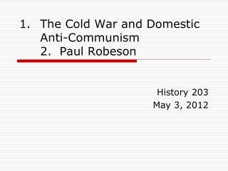 The Cold War and Domestic Anti-Communism 2.  Paul Robeson