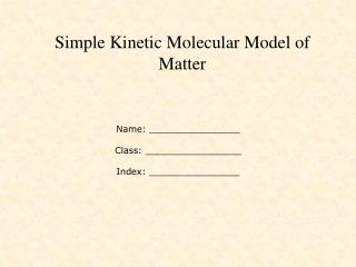 Simple Kinetic Molecular Model of Matter