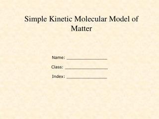 Simple Kinetic Molecular Model of Matter