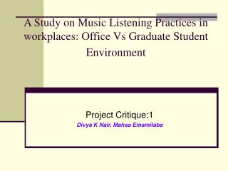 A Study on Music Listening Practices in workplaces: Office Vs Graduate Student Environment