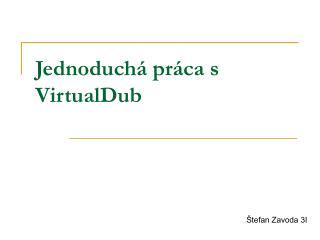 Jednoduch  pr ca s VirtualDub