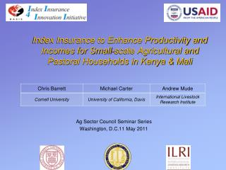 Index Insurance to Enhance Productivity and Incomes for Small-scale Agricultural and Pastoral Households in Kenya  Mali