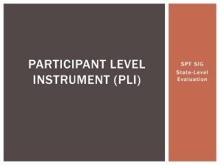 Participant Level Instrument pLI