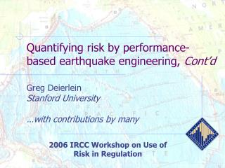 Quantifying risk by performance-based earthquake engineering, Cont d