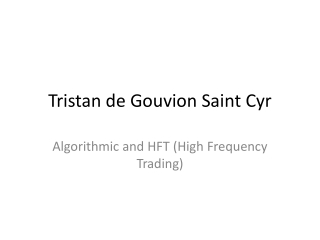 Tristan de Gouvion Saint Cyr Views on HFT
