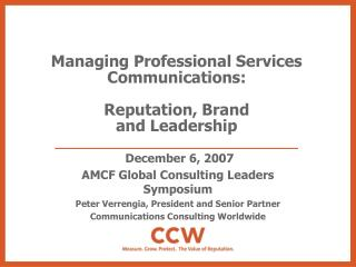 Managing Professional Services Communications:  Reputation, Brand  and Leadership