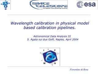 Wavelength calibration in physical model based calibration pipelines.        Astronomical Data Analysis III         S. A