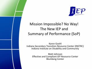 Mission Impossible No Way The New IEP and  Summary of Performance SoP