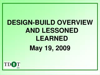 DESIGN-BUILD OVERVIEW AND LESSONED LEARNED May 19, 2009