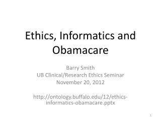 Ethics, Informatics and Obamacare