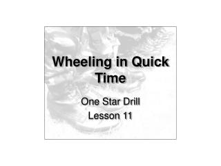 Wheeling in Quick Time