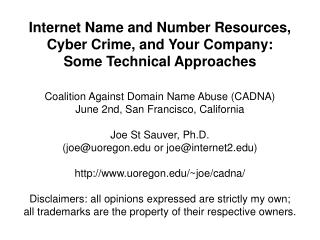 Internet Name and Number Resources,  Cyber Crime, and Your Company:  Some Technical Approaches