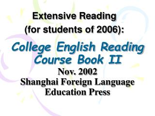College English Reading Course Book II Nov. 2002 Shanghai Foreign Language Education Press