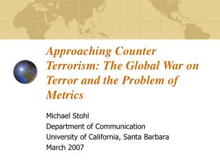 Approaching Counter Terrorism: The Global War on Terror and the Problem of Metrics