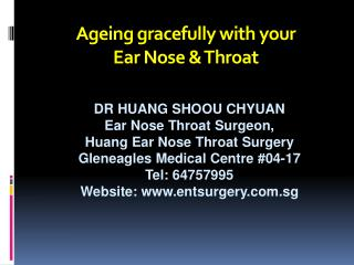 Ageing gracefully with your  Ear Nose  Throat