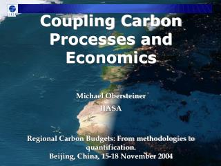 Michael Obersteiner IIASA   Regional Carbon Budgets: From methodologies to quantification. Beijing, China, 15-18 Novembe