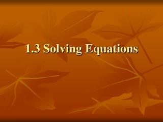 1.3 Solving Equations