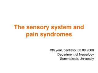 The sensory system and pain syndromes