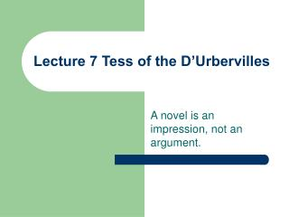 Lecture 7 Tess of the D Urbervilles